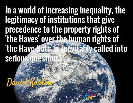 In a World of Inequality - David Korten quote