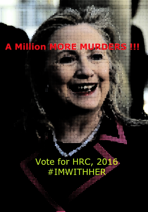 Hillary Clinton - VOTE FOR MURDER